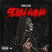 Stain Gang by Young Dezana