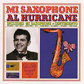 Mi Saxophone de Al Hurricane