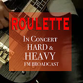 Roulette In Concert Hard & Heavy FM Broadcast de Various Artists