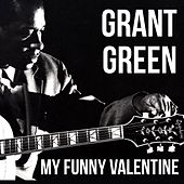 My Funny Valentine by Grant Green