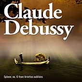 Spleen, no. 6 from ariettes oubliées by Claude Debussy