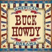 American Dreams by Buck Howdy
