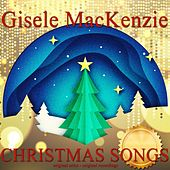 Christmas Songs by Gisele MacKenzie