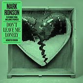 Don't Leave Me Lonely (Acoustic Version) van Mark Ronson