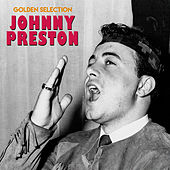 Golden Selection (Remastered) by Johnny Preston