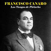 Los Tangos de Pirincho (Remastered) de Francisco Canaro