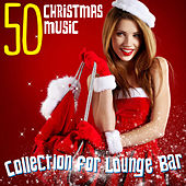 50 Christmas Music (Collection for Lounge Bar) by Various Artists