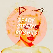 Ready Steady 80's Hits by 60's 70's 80's 90's Hits, 80s Greatest Hits, The Party Hits All Stars