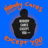 Nobody Cares Except You de Kosha Dillz