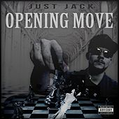 Opening Move by Just Jack
