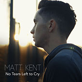 No Tears Left To Cry de Matt Kent