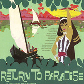 Return to Paradise - A History of Exotica von Various Artists