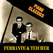 Piano Classics (Remastered) by Ferrante and Teicher
