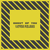 Ghost Of You (Remix) de Victor Pizarro