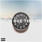 In Due Time by DAMNThatsTight