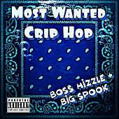Most Wanted Crip Hop von Boss Hizzle