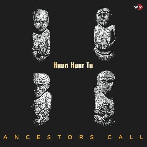 Ancestors Call by Huun-Huur-Tu