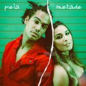 Pela Metade by Luiza Dam