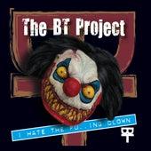I Hate the Fucking Clown von BT Project