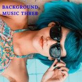 Background music three by assimoto, giuliana mula, Alessandro Varzi, luciano colelli, frianos, Elena Zaniboni, erbany, Djavan, deborah moretti