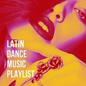 Latin Dance Music Playlist de The Latin Cumbias Band, Latin Music All Stars, Romantico Latino