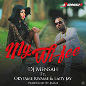My Wi-Fee by DJ Mensah