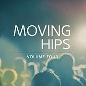 Moving Hips, Vol. 4 (This Is Pure Dance Music On Fleek) by Various Artists