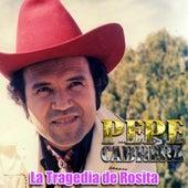 La Tragedia de Rosita de Pepe Cabrera (1)