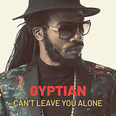 Can't Leave You (Remastered) von Gyptian