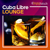 Cuba Libre Lounge by Various Artists