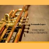 Comunhão Com o Trompete de Fernando Lopez