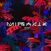 Miracle (Remixes) by Caravan Palace