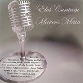 Eles Cantam Marcos Maia de Vários Artistas