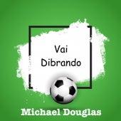 Vai Dibrando by Michael Douglas