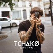 Be with yøu by Tchakø