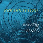 Rehabilitated by Rappers in Prison