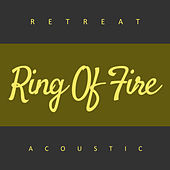 Ring of Fire (Acoustic) by The Retreat