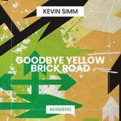 Goodbye Yellow Brick Road (Acoustic) von Kevin Simm