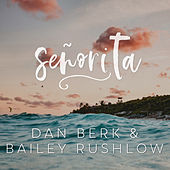 Senorita (Acoustic) von Bailey Rushlow and Dan Berk