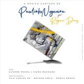 A Música Cantada de Paulinho Nogueira (feat. Ulisses Rocha & Sizão Machado) de Regina Dias