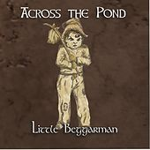 Little Beggarman by Across The Pond