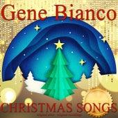 Christmas Songs di Gene Bianco