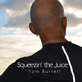 Squeezin' the Juice de Tom Burrell