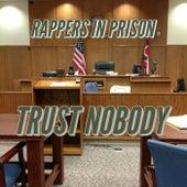 Trust Nobody by Rappers in Prison