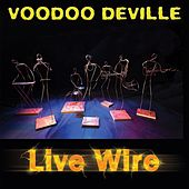 Live Wire by Voodoo DeVille