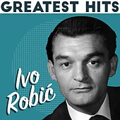 Greatest Hits by Ivo Robic