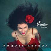 Passion - Latin Jazz de Raquel Cepeda