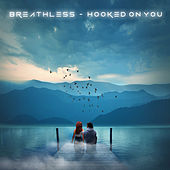 Hooked on You by Breathless