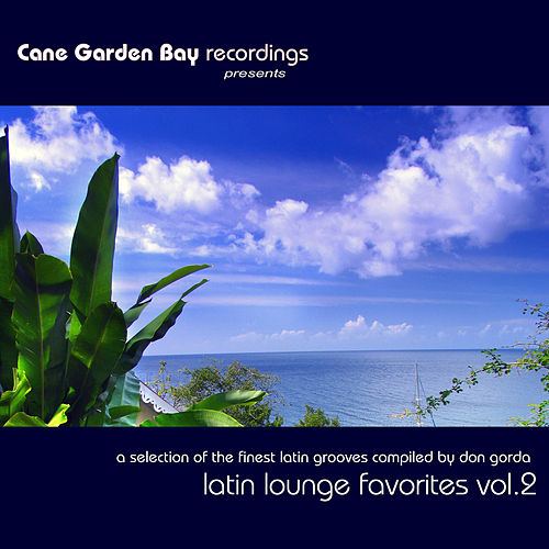 Latin Lounge Favorites Vol. 2 – A selection of the finest latin grooves compiled by Don Gorda by Various Artists