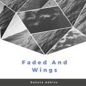 Faded and Wings de Dakota Adkins